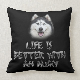 Life is Better with a Husky Throw Pillow