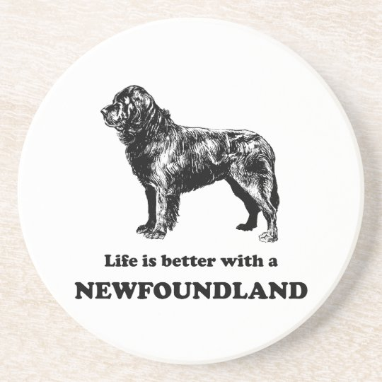 Life Is Better With A Newfoundland Coaster