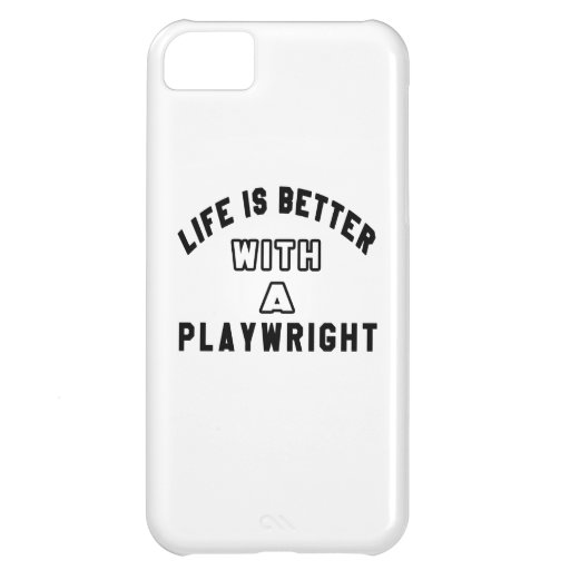 Life Is Better With A Playwright iPhone 5C Cover