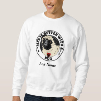 Life Is Better With A Pug Personalized Sweatshirt