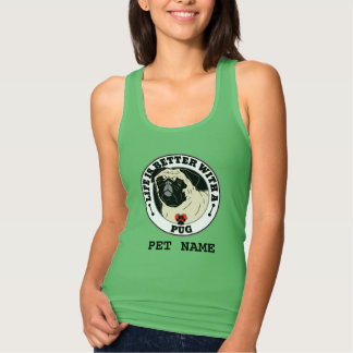 Life Is Better With A Pug Personalized Tank Top