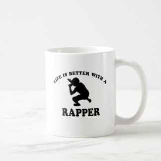 Life is better with a Rapper Classic White Coffee Mug