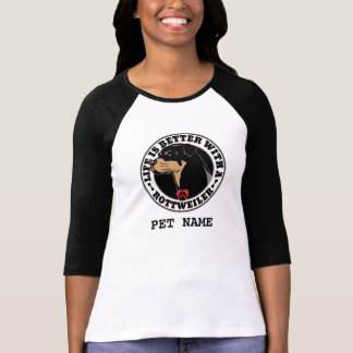 Life Is Better With A Rottweiler Personalized T-Shirt