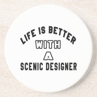 Life Is Better With A Scenic designer Coaster