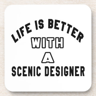 Life Is Better With A Scenic designer Drink Coasters