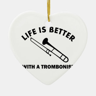 Life is better with a trombonist ceramic ornament