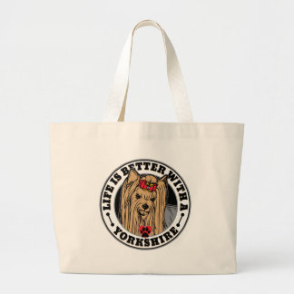 Life Is Better With A Yorkshire Dog Breed Large Tote Bag