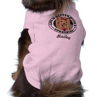 Life Is Better With A Yorkshire Personalized Dog Pet Clothes