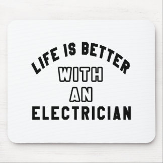 Life Is Better With An Electrician Mouse Pad