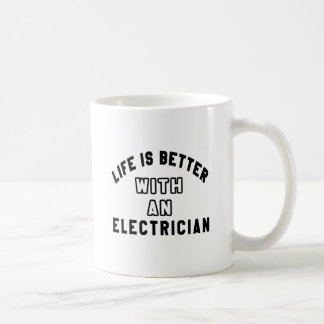 Life Is Better With An Electrician Basic White Mug