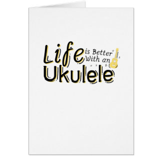 Life is Better With an Ukulele Uke Music Lover Card
