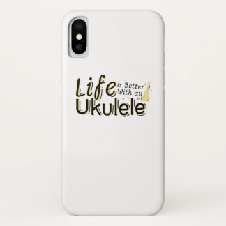 Life is Better With an Ukulele Uke Music Lover iPhone X Case