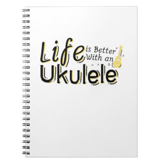 Life is Better With an Ukulele Uke Music Lover Notebook