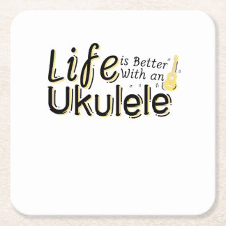 Life is Better With an Ukulele Uke Music Lover Square Paper Coaster
