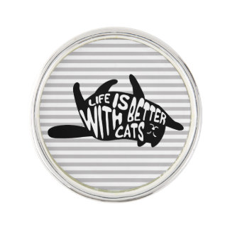 Life is better with cats | Fun Typography Lapel Pin