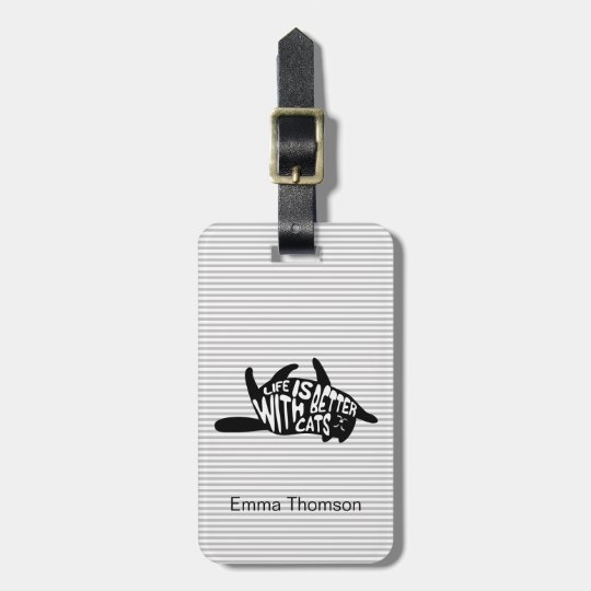 Life is better with cats | Fun Typography Luggage Tag