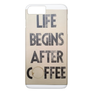 Life is better with coffee iPhone 7 plus case