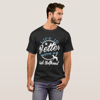 Life Is Better With Irish Wolfhound T-Shirt