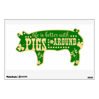 Life Is Better With Pigs Around Wall Decal