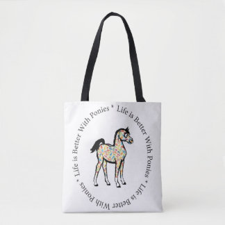 Life is Better with Ponies Tote