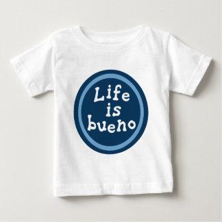 Life is bueno t shirts