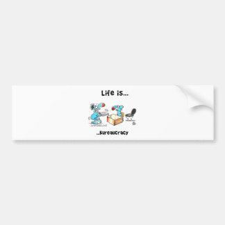 Life is bureaucracy car bumper sticker