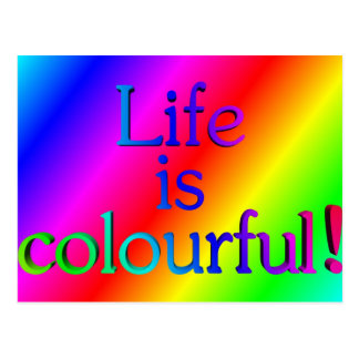 Life is colourful postcard