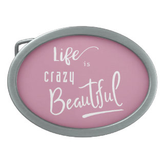 Life is crazy Beautiful Quote Text Belt Buckles