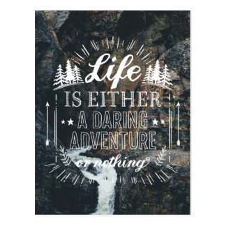 Life Is Either A Daring Adventure Or Nothing Postcard