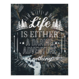 Life Is Either A Daring Adventure Or Nothing Poster