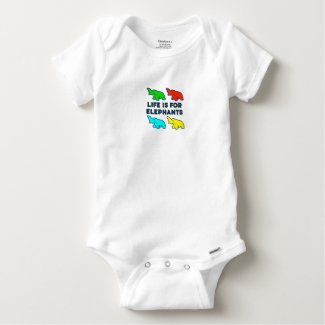 Life is for Elephants Baby Outfit Tee Shirt