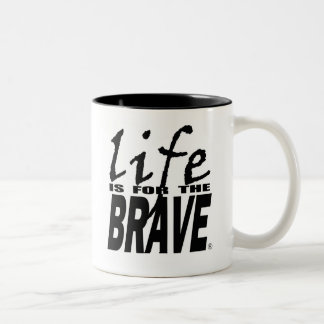 LIFE IS FOR THE BRAVE cup