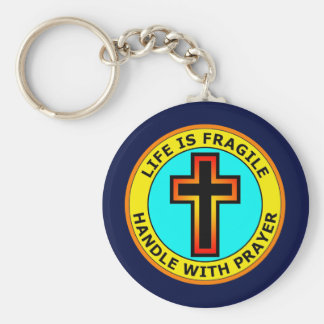 LIFE IS FRAGILE - HANDLE WITH PRAYER KEYCHAIN