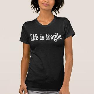 Life is fragile tshirt