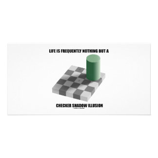 Life Is Frequently Nothing But A Checker Shadow Photo Cards
