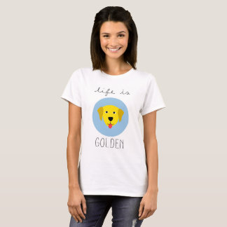 Life is Golden Golden Retriever Women's T Shirt