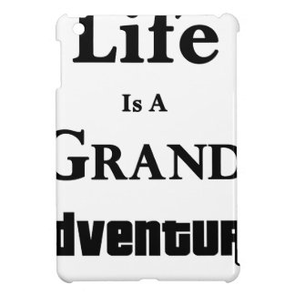 Life Is Grand Adventure iPad Mini Covers