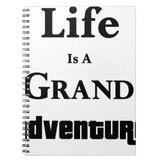 Life Is Grand Adventure Notebooks