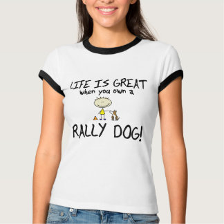 Life is Great Rally Obedience T-Shirt