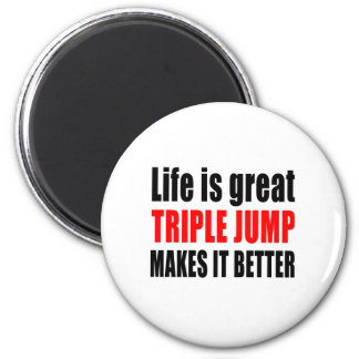 LIFE IS GREAT TRIPLE JUMP MAKES IT BETTER 2 INCH ROUND MAGNET