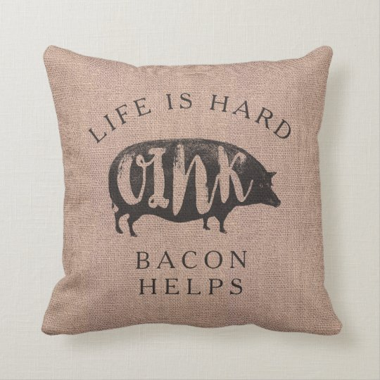 Life is Hard, Bacon Helps Vintage Oink Pig Throw Pillow