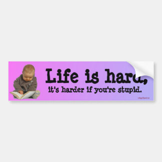 life is hard bumper sticker