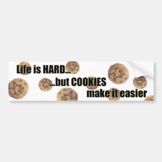 Life is HARD...but COOKIES make it easier sticker Bumper Sticker