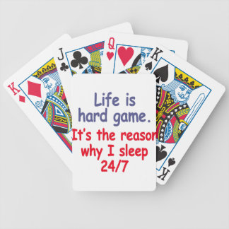 Life is hard game, it is the reason why I sleep Bicycle Playing Cards