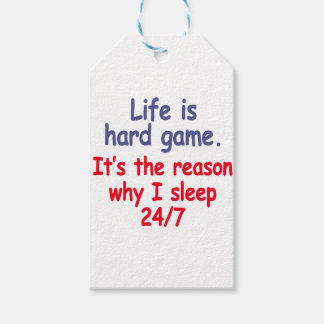 Life is hard game, it is the reason why I sleep Gift Tags