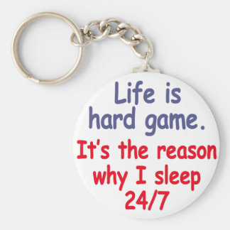 Life is hard game, it is the reason why I sleep Keychain