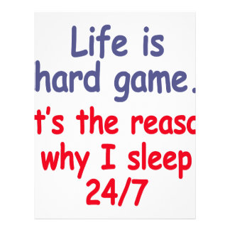 Life is hard game, it is the reason why I sleep Letterhead
