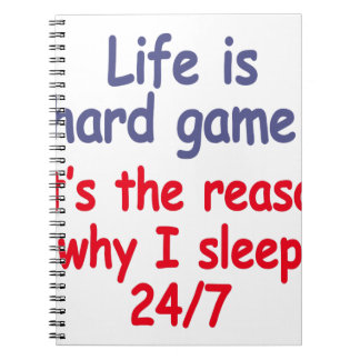 Life is hard game, it is the reason why I sleep Notebook