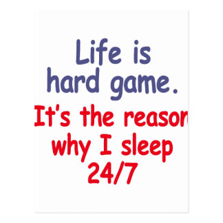 Life is hard game, it is the reason why I sleep Postcard