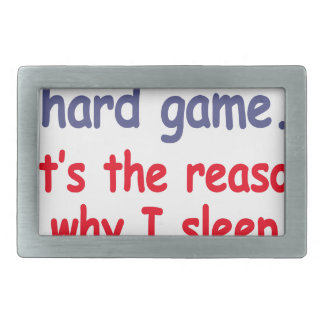 Life is hard game, it is the reason why I sleep Rectangular Belt Buckles